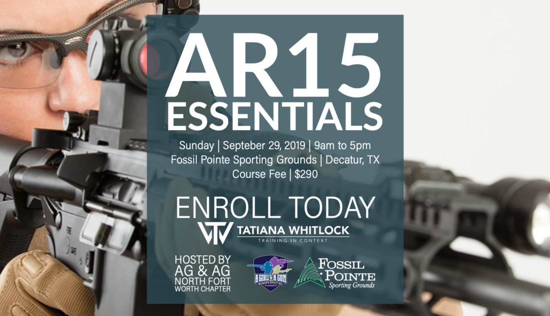 9/29/19 AR15 Essentials : TX – Tatiana Whitlock